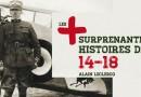 Les + surprenantes histoires de 14-18