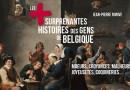 Les plus surprenantes histoires des gens de Belgique