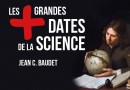 Les + grandes dates de la Science