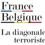 France-Belgique, la diagonale terroriste