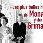 Les plus belles heures de Monaco et des Grimaldi