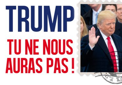 Trump, tu ne nous auras pas !