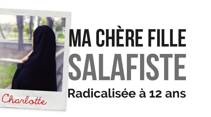 Ma chère fille salafiste : Radicalisée à 12 ans