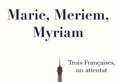 Marie, Meriem, Myriam : Trois Françaises, un attentat