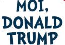 Moi, Donald Trump. Journal intime et mégalo