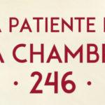 La patiente de la chambre 246