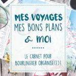 Mes voyages, mes bons plans et moi