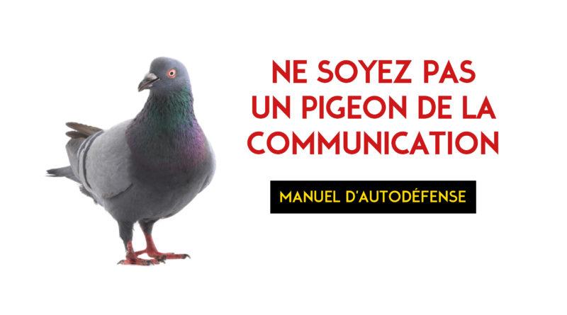 Ne soyez pas un pigeon de la communication