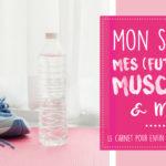 Mon sport, mes (futurs) muscles et moi