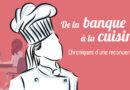 De la banque à la cuisine : se reconvertir professionnellement, c'est possible à tout âge