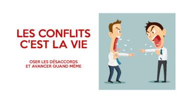 Les conflits, c'est la vie
