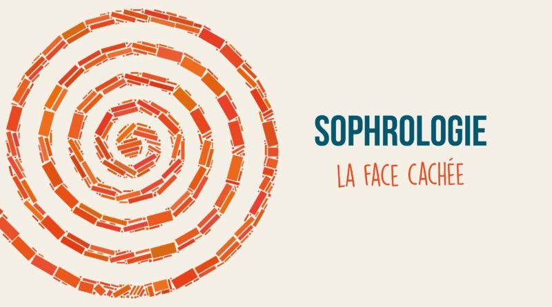 Sophrologie. La face cachée
