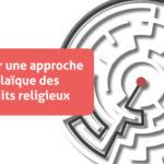 Pour une approche laïque des faits religieux