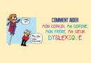 Comprendre mon copain dyslexique