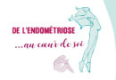 De l'endométriose… au coeur de soi
